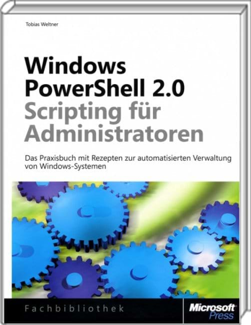 Windows PowerShell 2.0-Scripting für Administratoren (Microsoft Press, 2011)