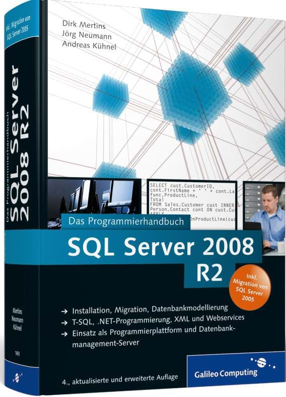SQL Server 2008 R2: Das Programmierhandbuch. Inkl. ADO.NET 3.5, LINQ to Entities und LINQ to SQL (Galileo Computing, 2010)